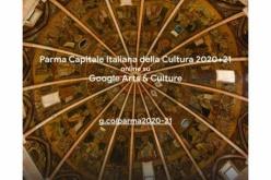 Parma Capitale Italiana della Cultura 2020 + 21, grazie a Google Arts & Culture, apre le porte del suo patrimonio al mondo