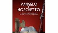 «VANGELO E MOSCHETTO. Fascismo e Cattolicesimo: Sintonie, Attriti, Battaglie Comuni»  Recensione al libro diRAFFAELE AMATO