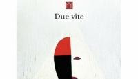 """""""In punta di penna: rubrica di libri"""".DUE VITE, Emanuele Trevi, Neripozza"""